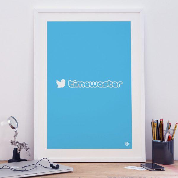Timewaster Twitter parody art print poster
