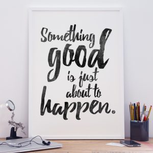 inspirational artwork for office. Motivational A2 Poster Prints - Something Good Inspirational Artwork For Office